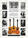 The Ramirez Collection: History and Romance of the Spanish Guitar