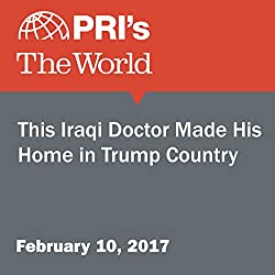 This Iraqi Doctor Made His Home in Trump Country