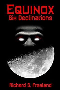 Equinox: Six Declinations by [Freeland, Richard]