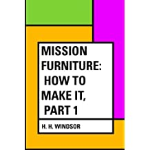 Mission Furniture: How to Make It, Part 1