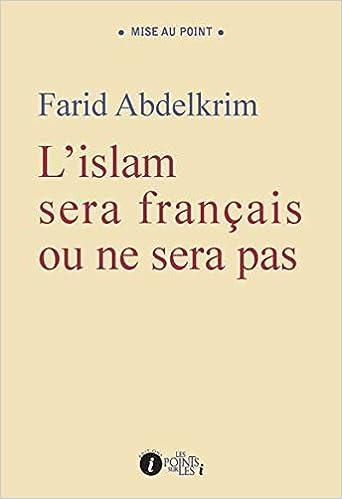 Islam sera français ou ne sera pas (L')