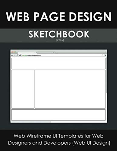 Web Page Design Sketchbook (Vol.2): Web Wireframe UI Templates for Web Designers and Developers (Web UI ()