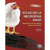 Atlas de la necropsia aviar: Diagnóstico macroscópico Toma de muestrasEdición actualizada