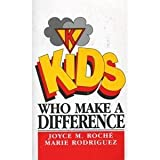 Kids Who Make a Difference, Joyce M. Roche, Marie Rodriguez, Phyllis Schneider, 0942361598