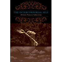 The Intercorporeal Self: Merleau-Ponty on Subjectivity (SUNY series in Contemporary French Thought)