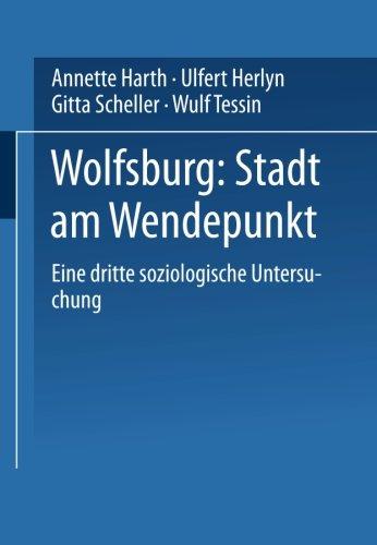 Wolfsburg: Stadt am Wendepunkt: Eine dritte soziologische Untersuchung (German Edition)