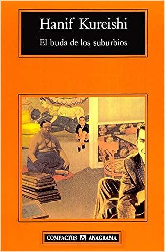 El buda de los suburbios (Spanish Edition): Hanif Kureishi ...
