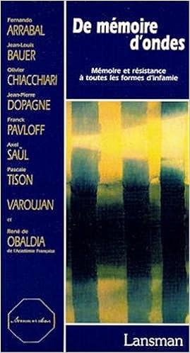 Téléchargement De mémoire d'ondes : Mémoire et résistance à toutes les formes d'infamie pdf ebook