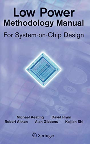 System Electric New England - Low Power Methodology Manual: For System-on-Chip Design (Integrated Circuits and Systems)