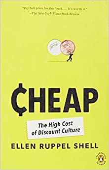 Cheap The High Cost Of Discount Culture