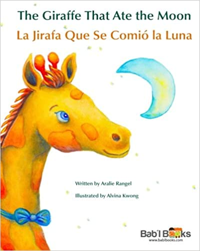 The Giraffe That Ate The Moon: La Jirafa Que Se Comió La Luna : Babl Children's Books In Spanish And English Descargar PDF Gratis