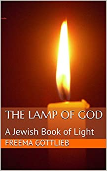 The Lamp of God: A Jewish Book of Light by [Gottlieb, Freema]