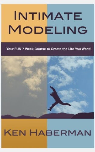 Book: Intimate Modeling - Your FUN 7 Week Course to Create the Life You Want by Ken Haberman