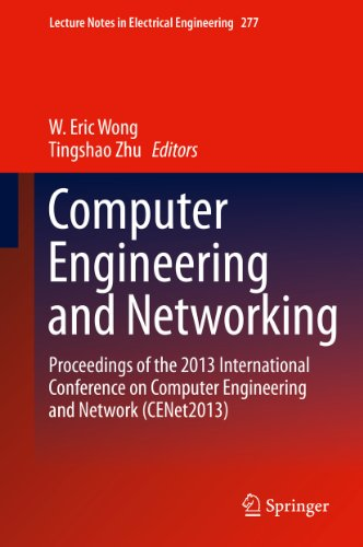 Download Computer Engineering and Networking: Proceedings of the 2013 International Conference on Computer Engineering and Network (CENet2013): 277 (Lecture Notes in Electrical Engineering) Pdf
