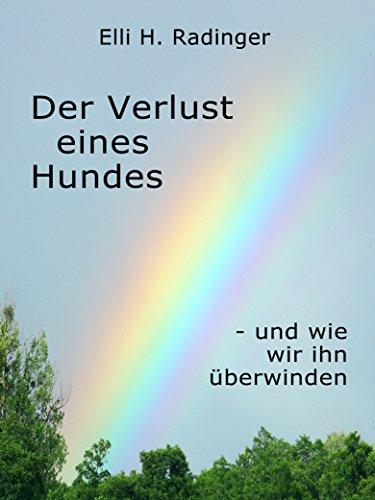 Der Verlust eines Hundes: und wie wir ihn überwinden (German Edition)