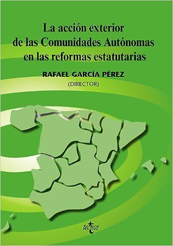 La acción exterior de las Comunidades Autónomas en las