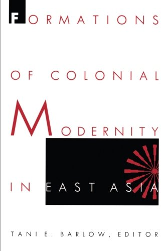 Formations of Colonial Modernity in East Asia (a positions book)