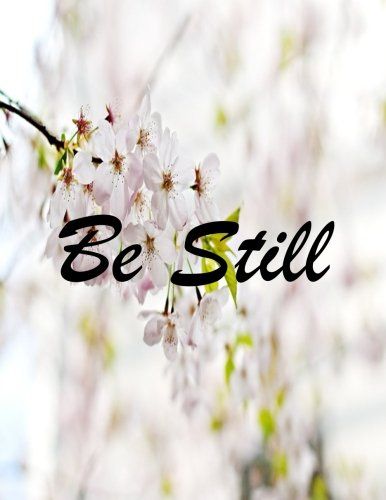 Be Still: Journal Notebook,Quotes Journal, Quotes Notebook, Composition Book 100 Pages 8.5x11 (Volume 7) PDF