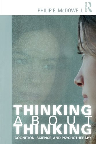 Thinking about Thinking: Cognition, Science, and Psychotherapy