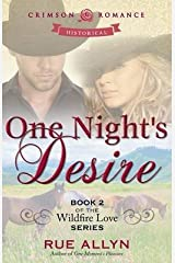 [One Night's Desire: Book 2 Of The Wildfire Love Series] [Author: Allyn, Rue] [March, 2014] Paperback
