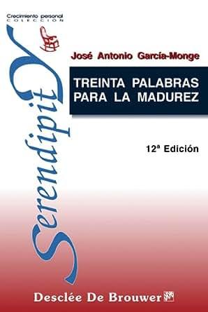 Treinta Palabras Para La Madurez: 20 (Serendipity) EBook: José ...