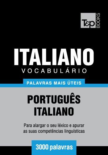 Vocabulario Portugues-Italiano - 3000 palavras mais uteis (Portuguese Edition)