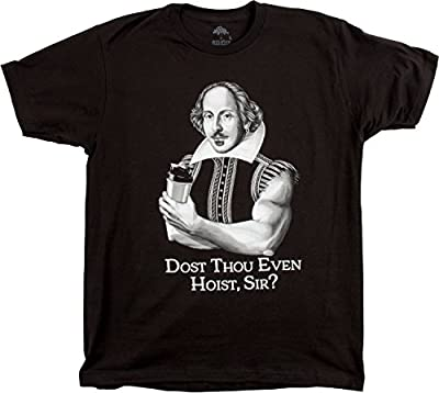 Dost Thou Even Hoist Sir? | Funny Workout Weight Lifting Shakespeare Gym T-shirt