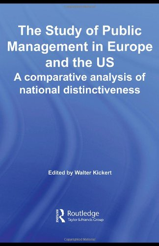 The Study of Public Management in Europe and the US: A Comparative Analysis of National Distinctiveness (Routledge Studi