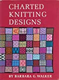 Charted Knitting Designs, Walker, Barbara G., 0684125668