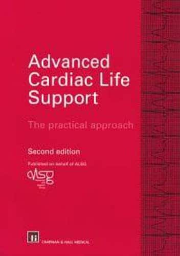 Advanced Cardiac Life Support, 2Ed: The practical approach
