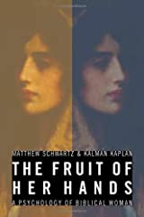 The Fruit of Her Hands: A Psychology of Biblical Woman Kindle Edition