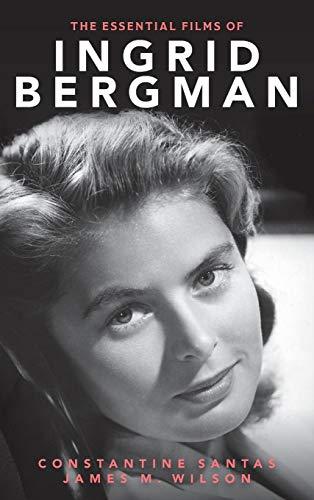 The Essential Films of Ingrid Bergman por Constantine Santas