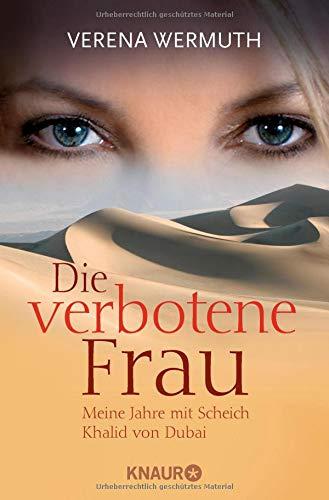 Die verbotene Frau: Meine Jahre mit Scheich Khalid von Dubai Taschenbuch – 1. September 2008 Verena Wermuth Knaur TB 3426781360 Belletristik