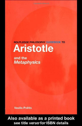Routledge Philosophy GuideBook to Aristotle and the Metaphysics (Routledge Philosophy GuideBooks)
