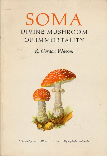 Soma: Divine Mushroom of Immortality,