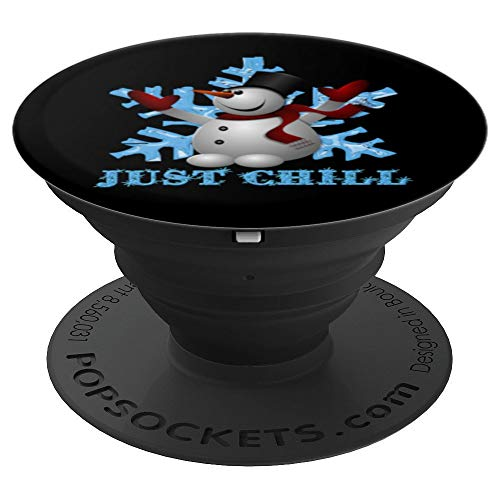 - Just Chill Snowman Christmas Funny Gift - PopSockets Grip and Stand for Phones and Tablets