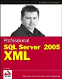 Professional SQL Server 2005 XML, Scott Klein, 0764597922