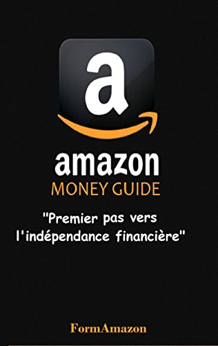 Amazon Money Guide (French Edition)