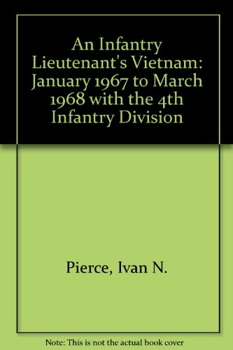 4th Infantry Division Vietnam (An Infantry Lieutenant's Vietnam: January 1967 to March 1968 with the 4th Infantry Division)