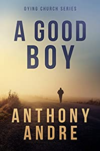A Good Boy by Anthony Andre ebook deal
