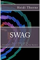 SWAG: How to Choose and Use Promotional Products for Marketing Your Business Paperback
