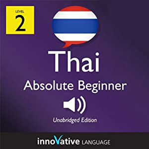 Learn Thai with Innovative Language's Proven Language System - Level 2: Absolute Beginner Thai | Livre audio