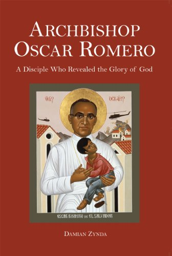Archbishop Oscar Romero: A Disciple Who Revealed the Glory of God (University of Scranton Press - Peace, Justice, Human Rights, and Freedom in Lati)