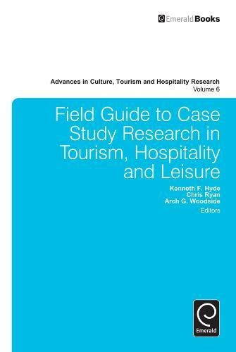 Field Guide to Case Study Research in Tourism, Hospitality and Leisure (Advances in Culture, Tourism and Hospitality Res