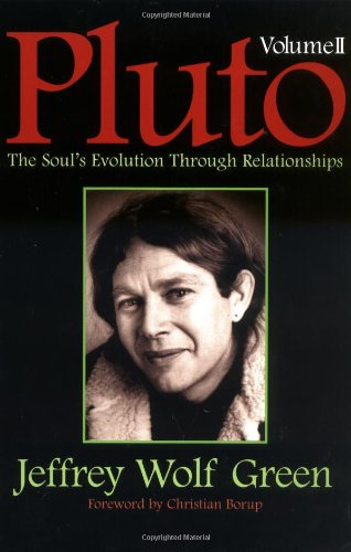 Pluto, Vol II: The Soul's Evolution Through Relationships