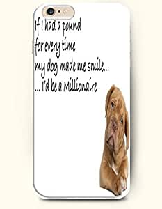iPhone Case,OOFIT iPhone 6 Plus (5.5) Hard Case **NEW** Case with the Design of If I have pound for every time my dog made me smile... I'd be a millionnaire - Case for Apple iPhone iPhone 6 (5.5) (2014) Verizon, AT&T Sprint, T-mobileKimberly Kurzendoerfer