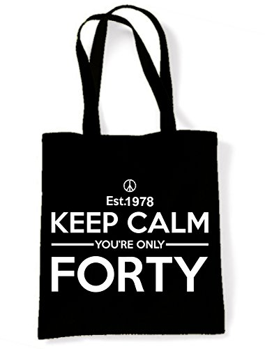 Only Keep Bag Forty Calm Shoulder Black Birthday Tote Your 40th O4E7w4q