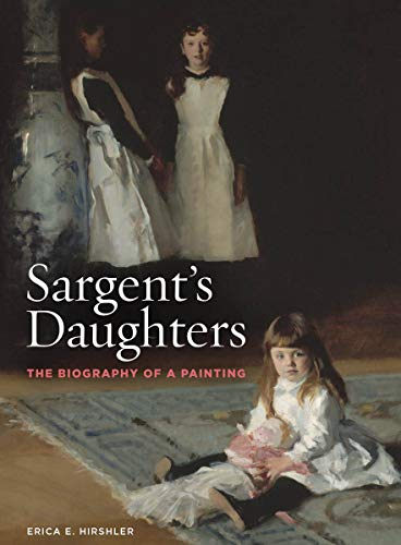Sargent's Daughters: The Biography of a Painting por Erica E. Hirshler
