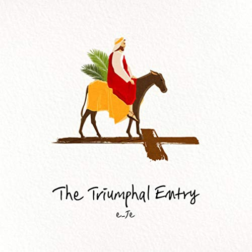 Triumphal Entry - The Triumphal Entry