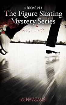 Figure Skating Mystery Series (5 Books in 1) by [Adams, Alina]